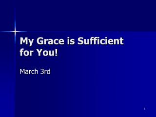 My Grace is Sufficient for You!
