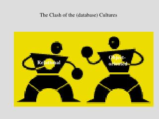 The Clash of the (database) Cultures