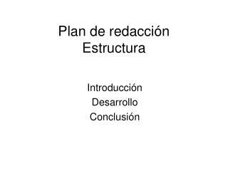 Plan de redacción Estructura