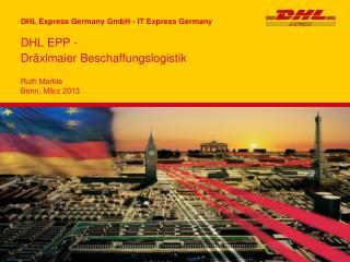 DHL EPP -  Dräxlmaier Beschaffungslogistik