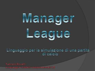 Manager League Linguaggio per la simulazione di una partita di calcio Fabrizio  Rovatti