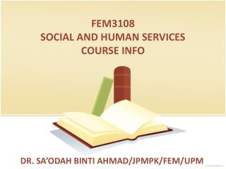FEM3108  SOCIAL AND HUMAN SERVICES COURSE INFO