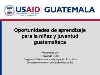 Oportunidades de aprendizaje para la niñez y juventud guatemalteca