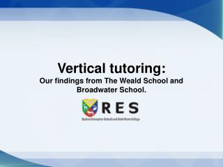 Vertical tutoring: Our findings from The Weald School and Broadwater School.