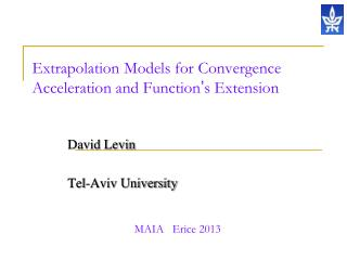 Extrapolation Models for Convergence Acceleration and Function � s Extension