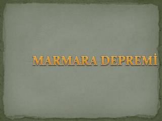 MARMARA DEPREMİ