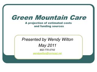 Green Mountain Care A projection of estimated costs  and funding sources