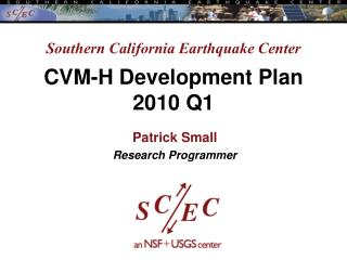 Southern California Earthquake Center CVM-H Development Plan 2010 Q1