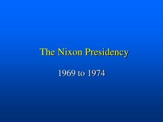 The Nixon Presidency