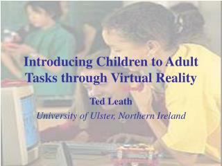 Introducing Children to Adult Tasks through Virtual Reality