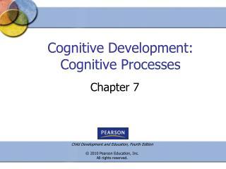 Cognitive Development: Cognitive Processes