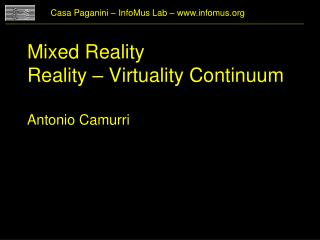 Mixed Reality Reality � Virtuality Continuum