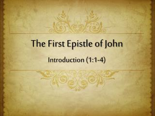 The First Epistle of John Introduction (1:1-4)
