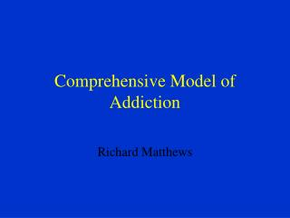 Comprehensive Model of Addiction