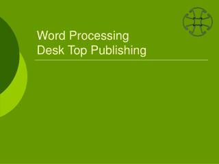 Word Processing  Desk Top Publishing