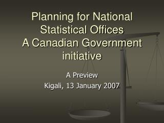 Planning for National Statistical Offices A Canadian Government initiative