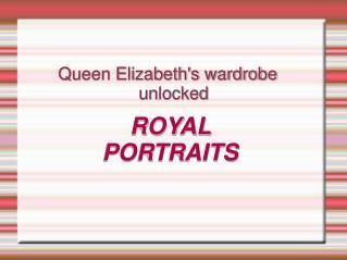 Queen Elizabeth's wardrobe  unlocked