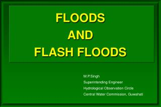 FLOOD S  AND  FLASH  FLOOD S