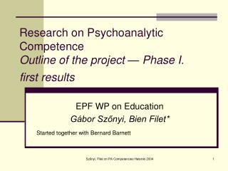 Research on Psychoanalytic Competence  Outline of the project — Phase I.  first results
