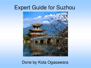 Expert Guide for Suzhou