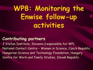 WP8: Monitoring the Enwise follow-up activities