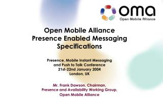 Open Mobile Alliance  Presence Enabled Messaging Specifications