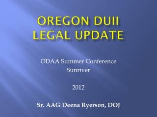 Oregon DUII  Legal  updatE