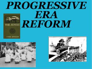 PROGRESSIVE ERA  REFORM