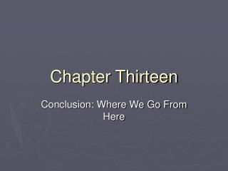 Chapter Thirteen
