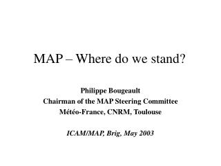 MAP – Where do we stand?