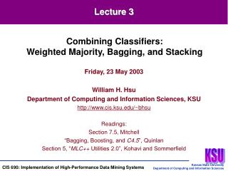 Friday, 23 May 2003 William H. Hsu Department of Computing and Information Sciences, KSU