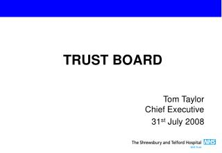 Tom Taylor  Chief Executive 31 st  July 2008