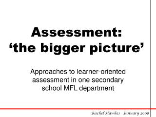 Assessment:  'the bigger picture'