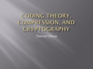 Coding Theory, Compression, and Cryptography