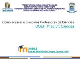PREFEITURA MUNICIPAL DE CAMPO GRANDE SECRETARIA MUNICIPAL DE EDUCAÇÃO