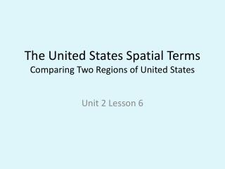 The United States Spatial Terms Comparing Two Regions of United States