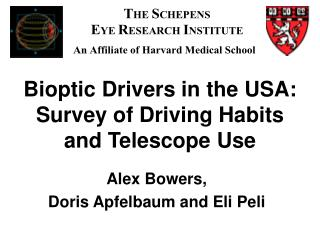 Bioptic Drivers in the USA: Survey of Driving Habits  and Telescope Use