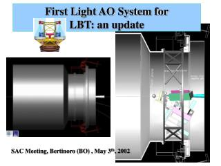 First Light AO System for LBT: an update