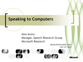 Speaking to Computers