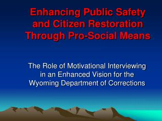 Enhancing Public Safety and Citizen Restoration Through Pro-Social Means