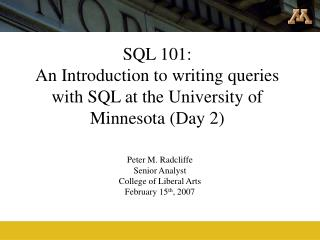 SQL 101: An Introduction to writing queries with SQL at the University of Minnesota (Day 2)