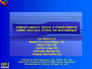 COMPORTAMENTO SEXUAL E CONHECIMENTO  SOBRE AIDS DOS JOVENS EM MOCAMBIQUE
