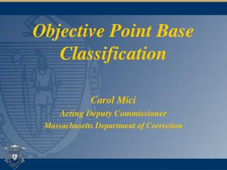 Objective Point Base Classification Carol Mici Acting Deputy Commissioner