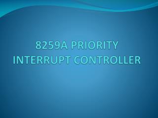 8259A PRIORITY INTERRUPT CONTROLLER