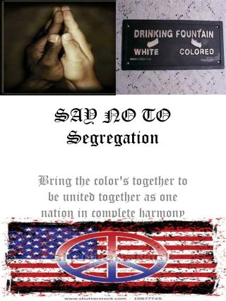 SAY NO TO Segregation