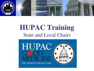 HUPAC Training State and Local Chairs 2009