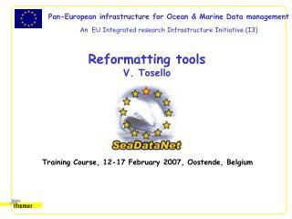 Reformatting tools V. Tosello