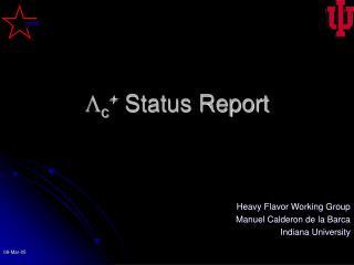 L c +  Status Report