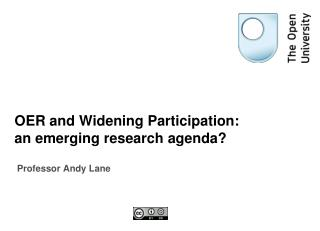 OER and Widening Participation: an emerging research agenda?