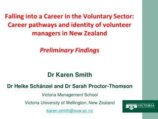 Dr Karen Smith Dr Heike Schänzel  and Dr  Sarah Proctor-Thomson Victoria Management School